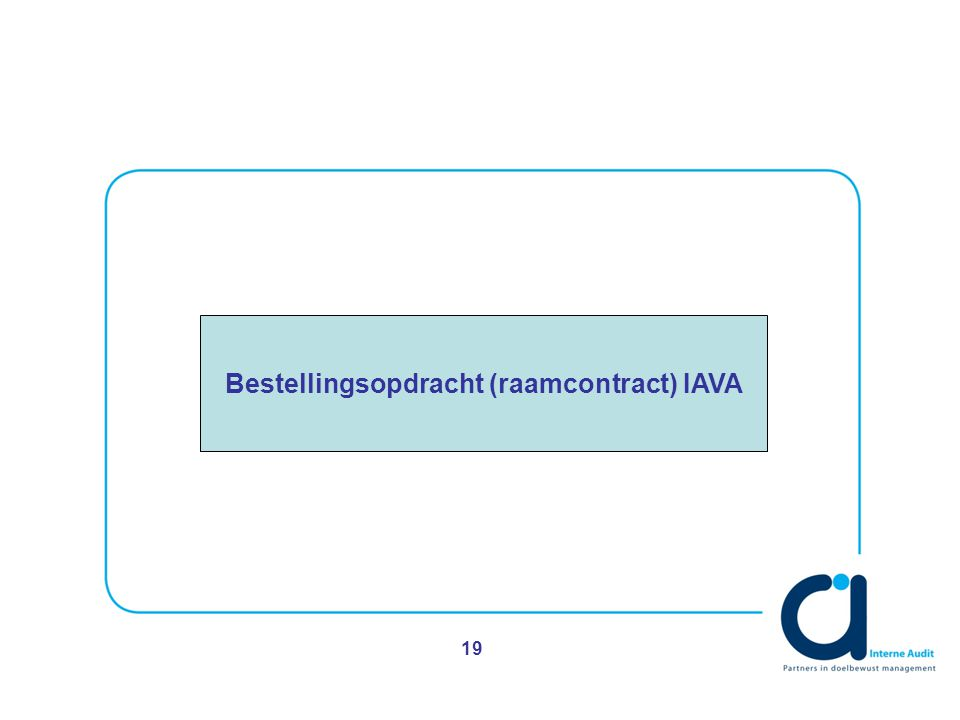 19 Bestellingsopdracht (raamcontract) IAVA