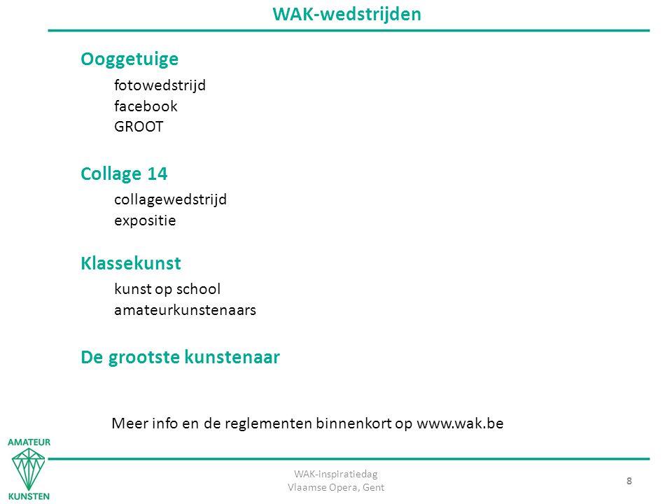 WAK-inspiratiedag Vlaamse Opera, Gent 8 WAK-wedstrijden Ooggetuige fotowedstrijd facebook GROOT Collage 14 collagewedstrijd expositie Klassekunst kuns