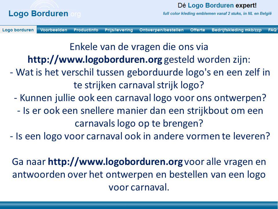 Enkele van de vragen die ons via http://www.logoborduren.org gesteld worden zijn: - Wat is het verschil tussen geborduurde logo's en een zelf in te st