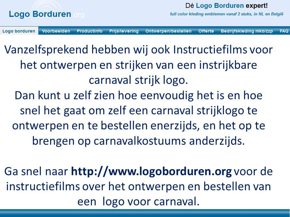 Vanzelfsprekend hebben wij ook Instructiefilms voor het ontwerpen en strijken van een instrijkbare carnaval strijk logo. Dan kunt u zelf zien hoe eenv