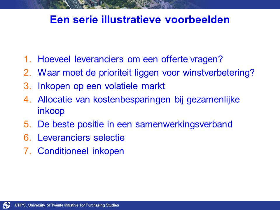 UTIPS, University of Twente Initiative for Purchasing Studies Standaard stap 4: Scoren  Het belang van deze stap wordt zwaar onderschat –Veel fouten in de praktijk –EU-richtlijnen staan er helemaal niet bij stil –Bron voor willekeur ( how to screw a tender ) –Rariteiten bij wegvallen/toevoegen leveranciers –Etc.