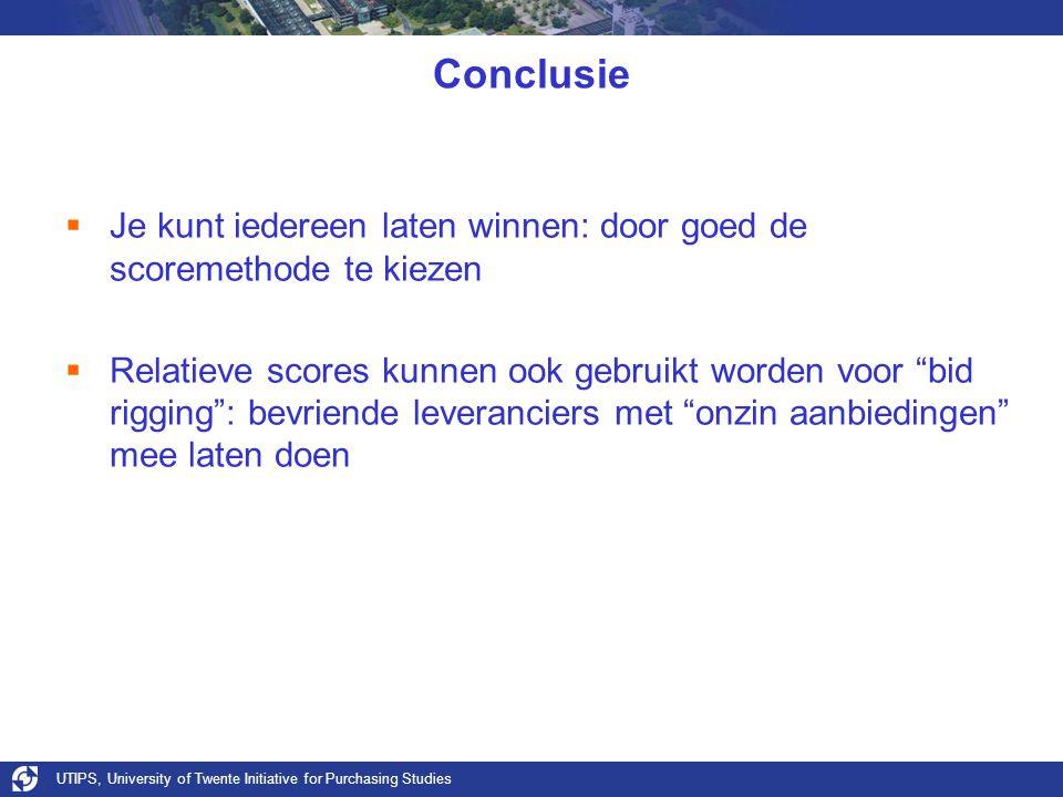 UTIPS, University of Twente Initiative for Purchasing Studies Conclusie  Je kunt iedereen laten winnen: door goed de scoremethode te kiezen  Relatie