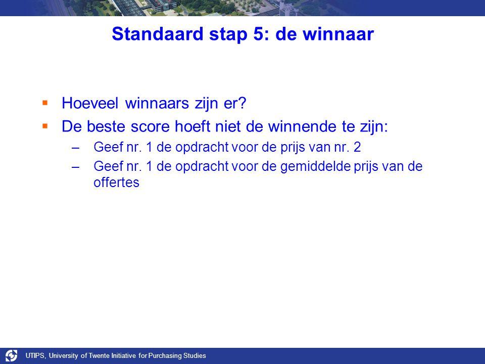 UTIPS, University of Twente Initiative for Purchasing Studies Standaard stap 5: de winnaar  Hoeveel winnaars zijn er?  De beste score hoeft niet de