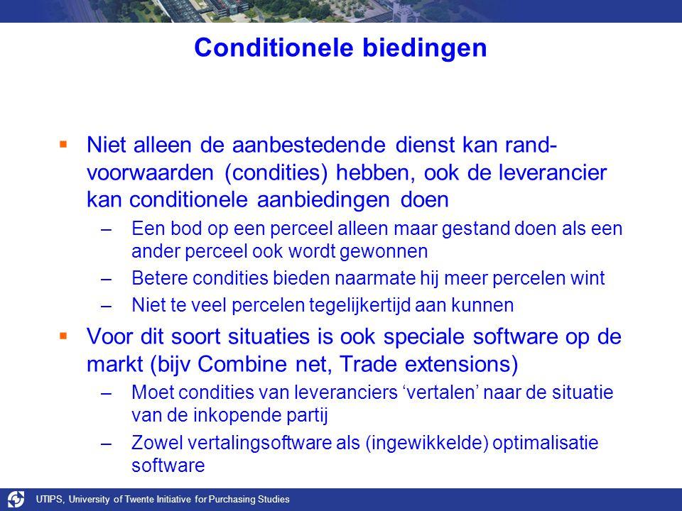 UTIPS, University of Twente Initiative for Purchasing Studies Conditionele biedingen  Niet alleen de aanbestedende dienst kan rand- voorwaarden (cond