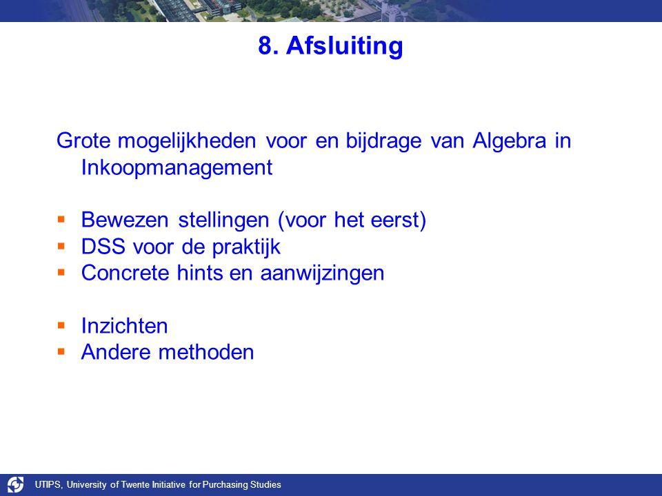 UTIPS, University of Twente Initiative for Purchasing Studies 8. Afsluiting Grote mogelijkheden voor en bijdrage van Algebra in Inkoopmanagement  Bew
