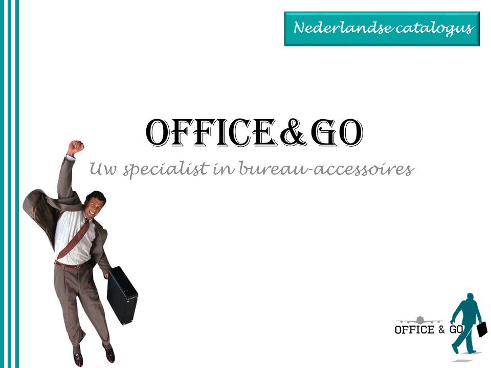 OFFICE&GO Uw specialist in bureau-accessoires Nederlandse catalogus