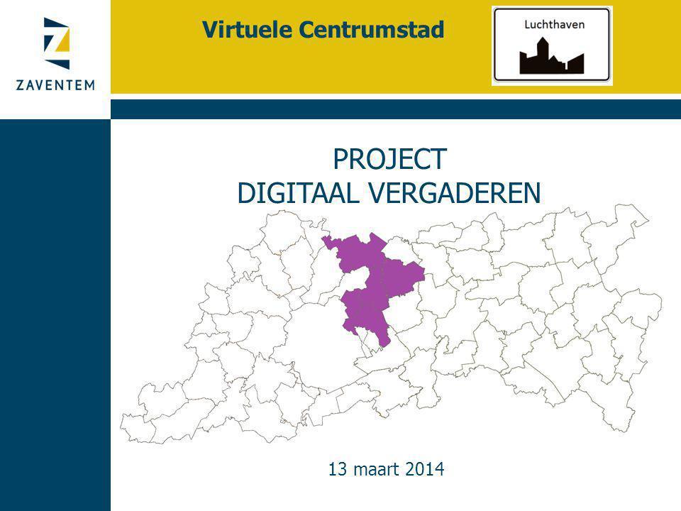 PROJECT DIGITAAL VERGADEREN 13 maart 2014 Virtuele Centrumstad