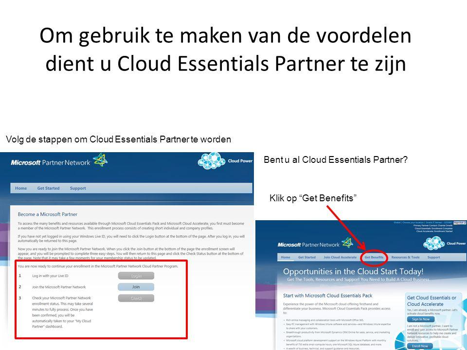 Om gebruik te maken van de voordelen dient u Cloud Essentials Partner te zijn Volg de stappen om Cloud Essentials Partner te worden Bent u al Cloud Es