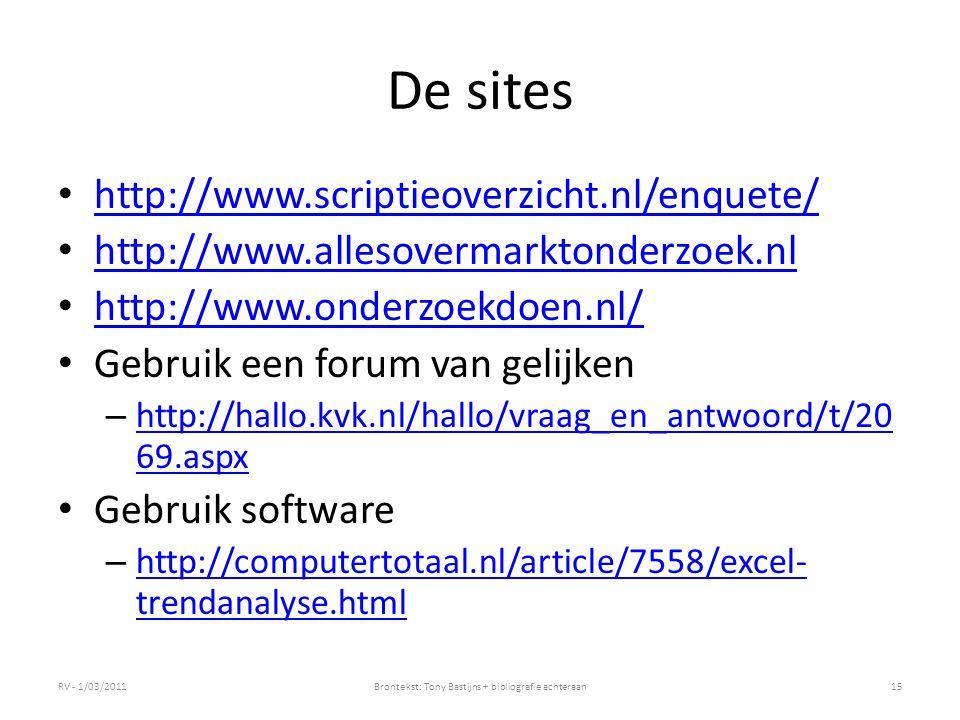 De sites http://www.scriptieoverzicht.nl/enquete/ http://www.allesovermarktonderzoek.nl http://www.onderzoekdoen.nl/ Gebruik een forum van gelijken –