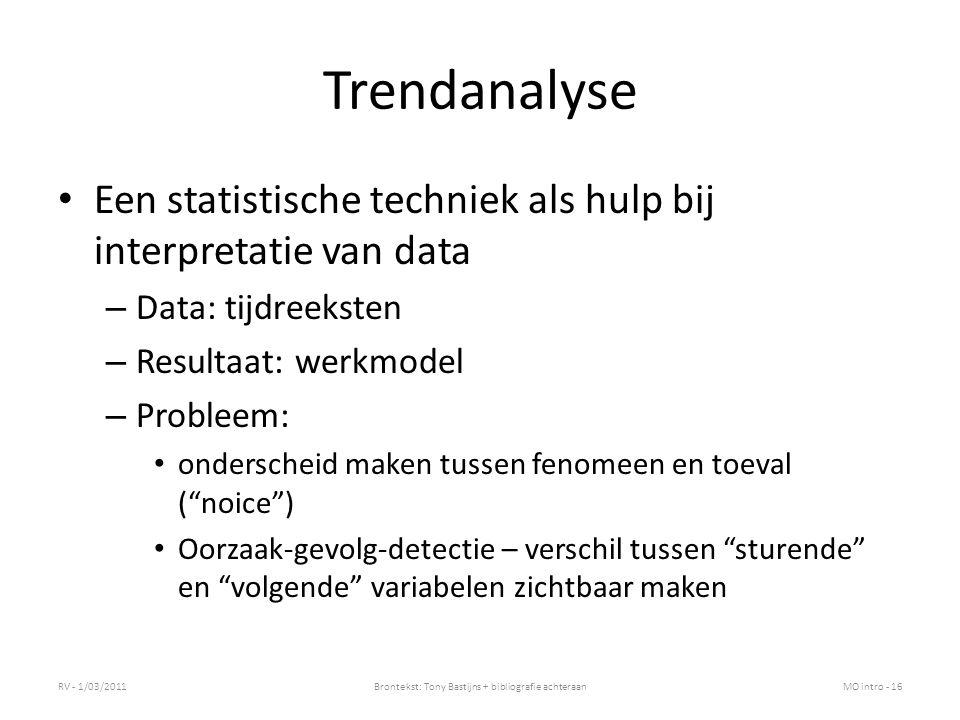 Trendanalyse Een statistische techniek als hulp bij interpretatie van data – Data: tijdreeksten – Resultaat: werkmodel – Probleem: onderscheid maken t