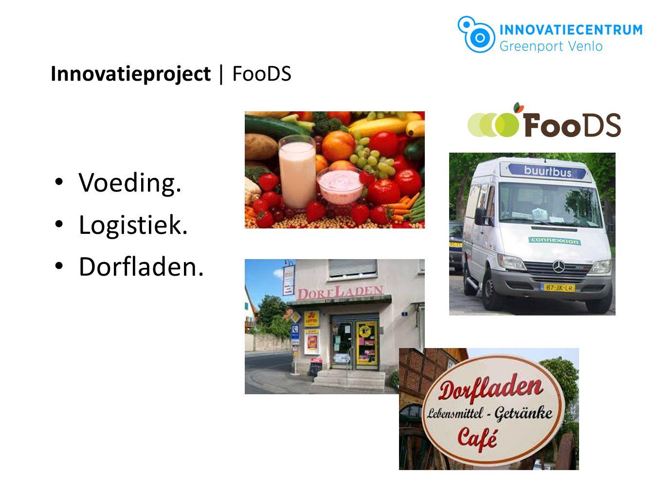 Innovatieproject | FooDS Voeding. Logistiek. Dorfladen.