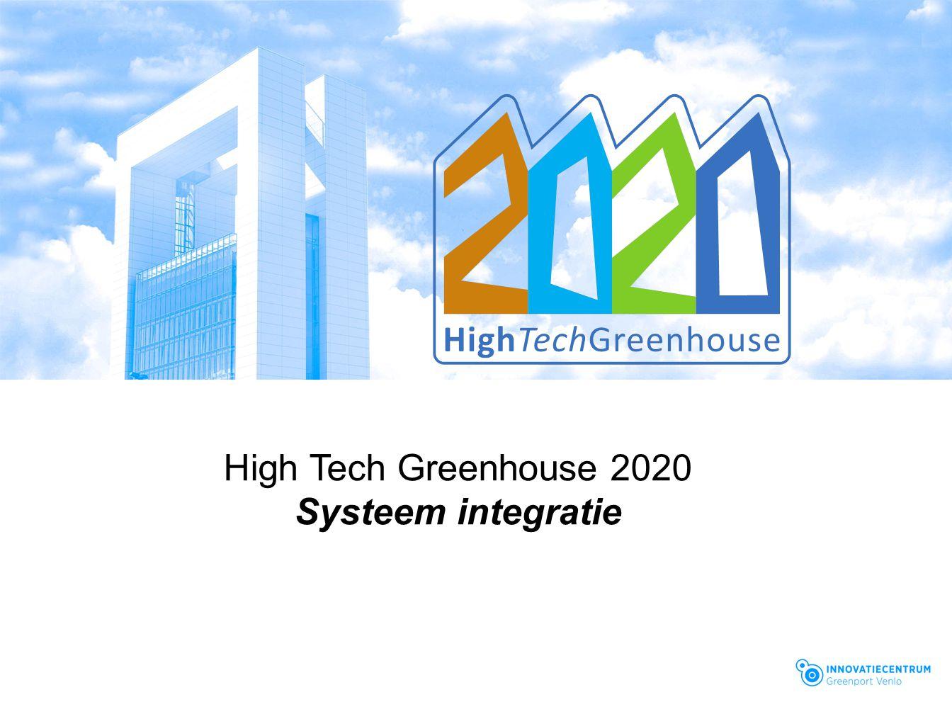 High Tech Greenhouse 2020 Systeem integratie