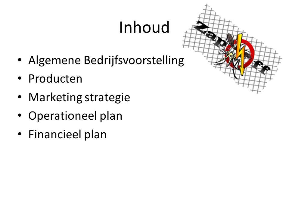 Inhoud Algemene Bedrijfsvoorstelling Producten Marketing strategie Operationeel plan Financieel plan