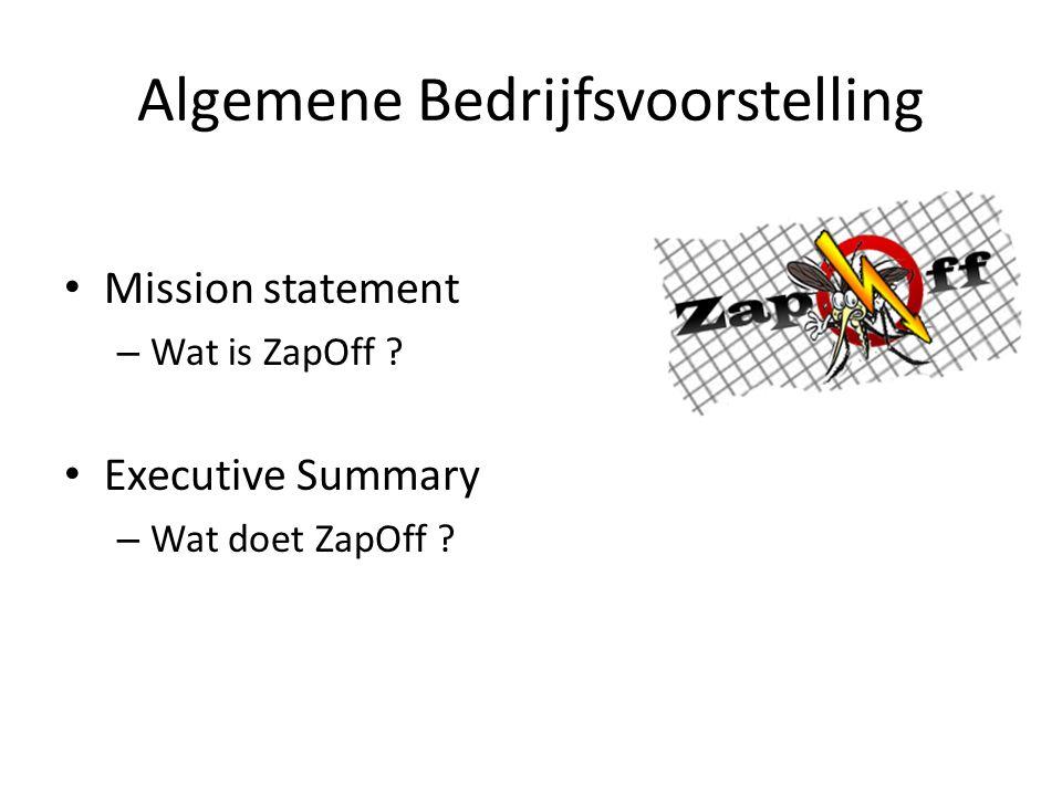 Algemene Bedrijfsvoorstelling Mission statement – Wat is ZapOff ? Executive Summary – Wat doet ZapOff ?