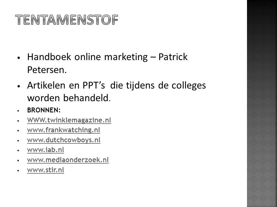 Handboek online marketing – Patrick Petersen. Artikelen en PPT's die tijdens de colleges worden behandeld. BRONNEN: WWW.twinklemagazine.nl www.frankwa