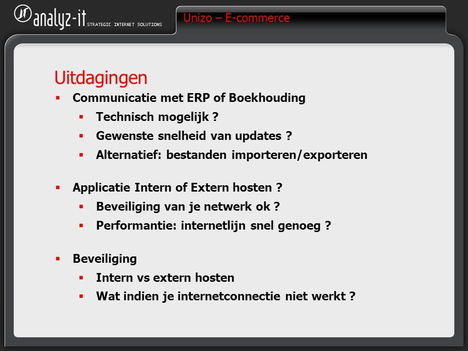 Unizo – E-commerce Uitdagingen  Communicatie met ERP of Boekhouding  Technisch mogelijk .
