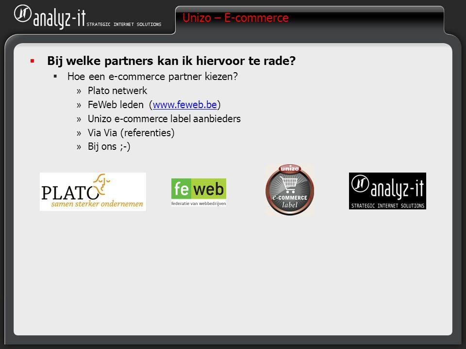 Unizo – E-commerce  Bij welke partners kan ik hiervoor te rade?  Hoe een e-commerce partner kiezen? » Plato netwerk » FeWeb leden (www.feweb.be)www.