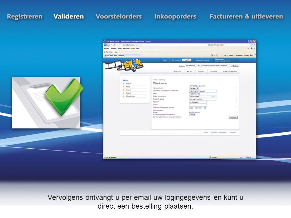 Vervolgens ontvangt u per email uw logingegevens en kunt u direct een bestelling plaatsen.