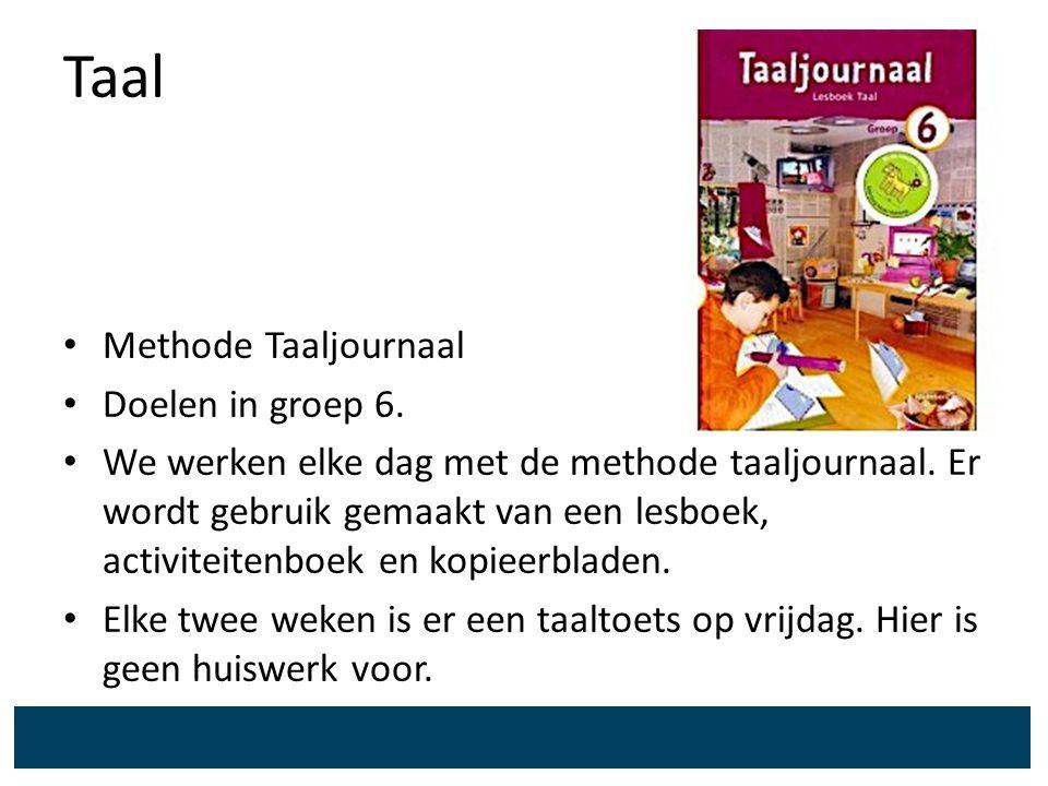Taal Methode Taaljournaal Doelen in groep 6. We werken elke dag met de methode taaljournaal. Er wordt gebruik gemaakt van een lesboek, activiteitenboe