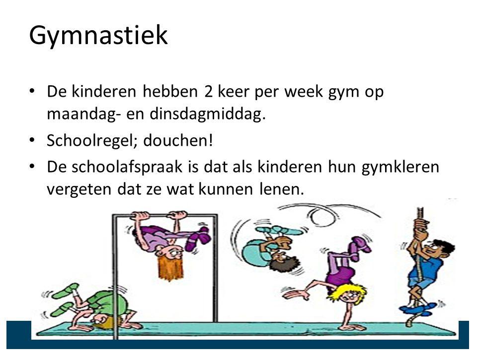 Gymnastiek De kinderen hebben 2 keer per week gym op maandag- en dinsdagmiddag. Schoolregel; douchen! De schoolafspraak is dat als kinderen hun gymkle