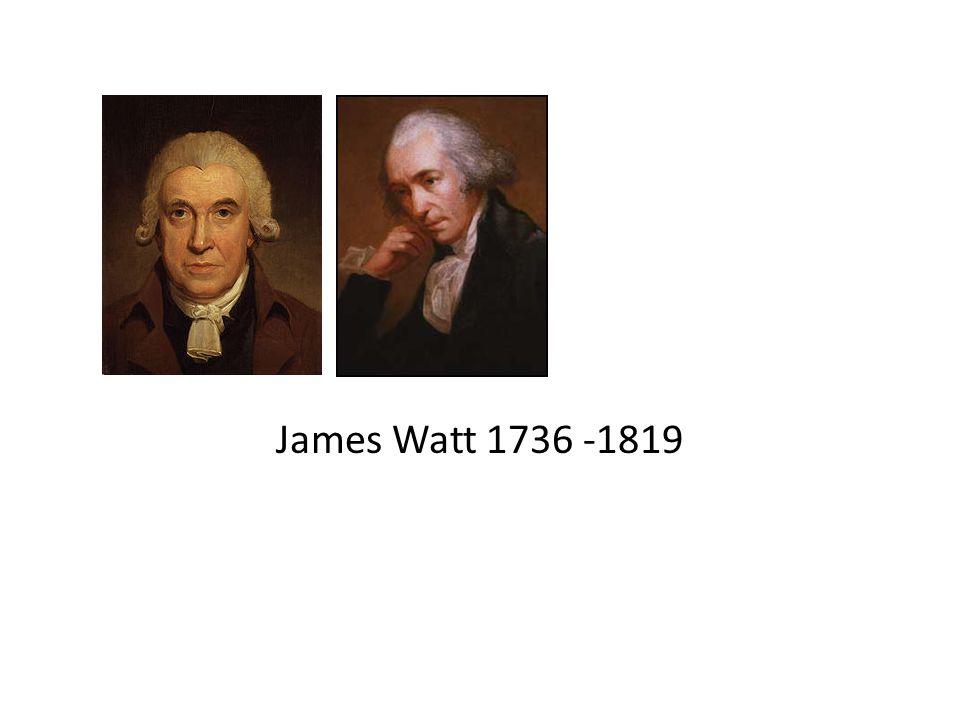 James Watt 1736 -1819
