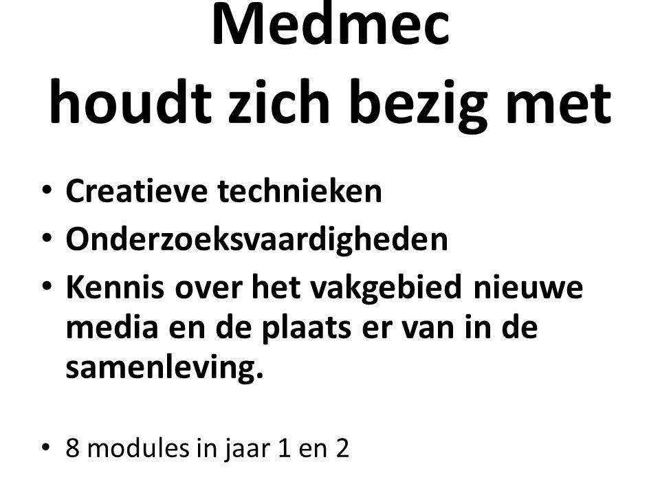 Medmec houdt zich bezig met Creatieve technieken Onderzoeksvaardigheden Kennis over het vakgebied nieuwe media en de plaats er van in de samenleving.