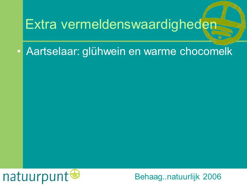 Behaag..natuurlijk 2006 Extra vermeldenswaardigheden Aartselaar: glühwein en warme chocomelk
