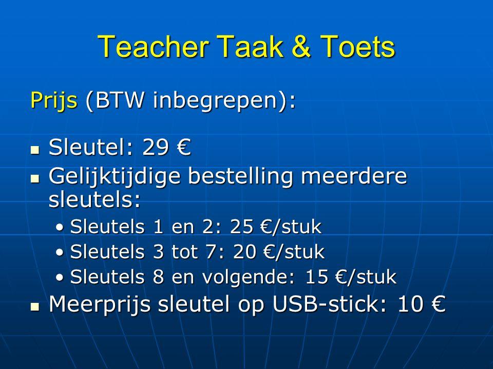 Teacher Taak & Toets Prijs (BTW inbegrepen): Sleutel: 29 € Sleutel: 29 € Gelijktijdige bestelling meerdere sleutels: Gelijktijdige bestelling meerdere