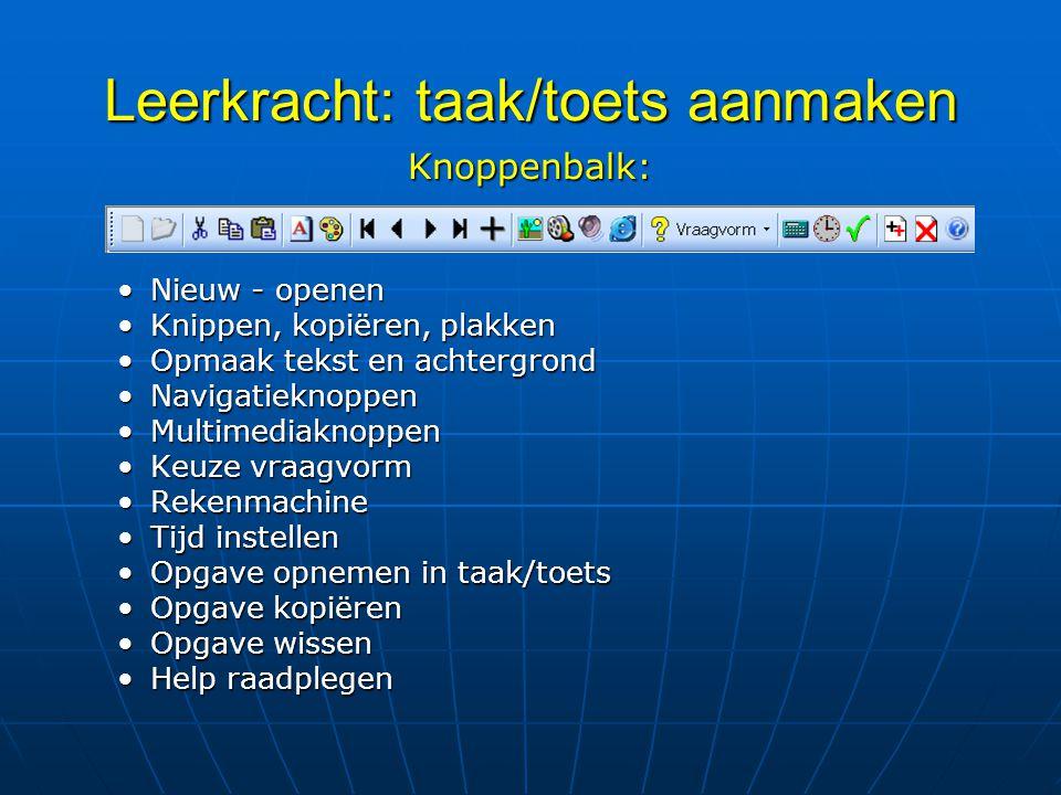 Knoppenbalk: Nieuw - openenNieuw - openen Knippen, kopiëren, plakkenKnippen, kopiëren, plakken Opmaak tekst en achtergrondOpmaak tekst en achtergrond