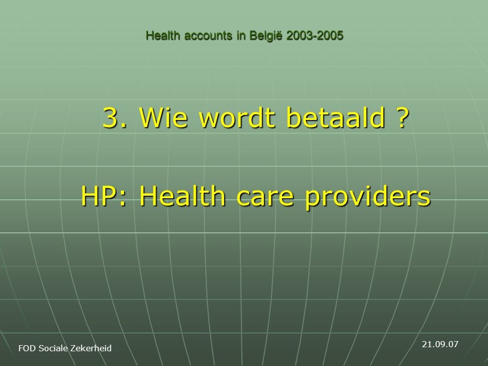 Health accounts in België 2003-2005 3. Wie wordt betaald .