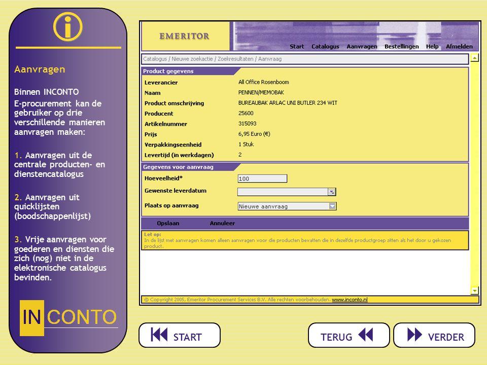   Aanvragen Binnen INCONTO E-procurement kan de gebruiker op drie verschillende manieren aanvragen maken: 1.