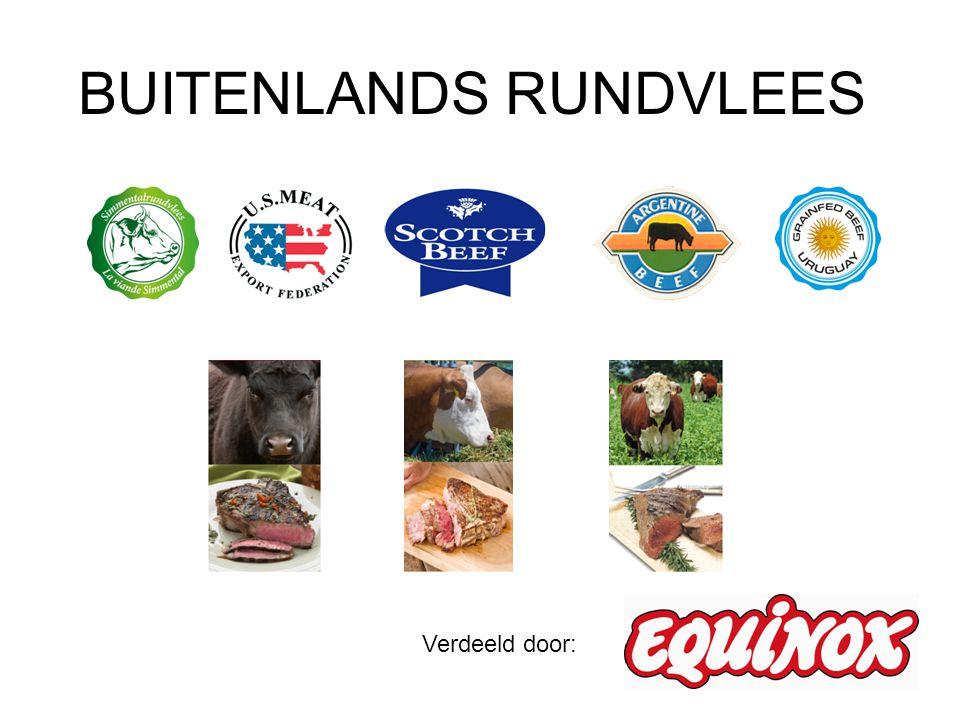 Algemeen Verkrijgbaar per spierdeel vacuüm verpakt Minimum 14 dagen houdbaar bij levering (0-4°C) Leverbaar uit stock (bestelling mogelijk tot de dag voor de vaste leverdag indien voor 12.00u) Beschikbaar vanaf 26/9/2012 (levering) 5 verschillende oorsprongen: –Simmental –USA beef –Angus beef (Schotland) –Argentine beef –Grainfed beef (Uruguay)
