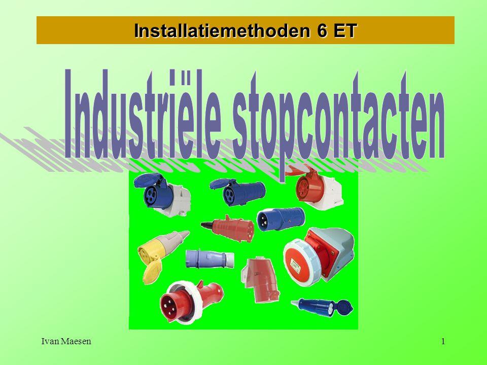 Ivan Maesen2 Industriële stopcontacten Algemeen Kleur en spanning Uitvoeringsvormen Stroomsterkten, aantal polen Kabelinvoeren     