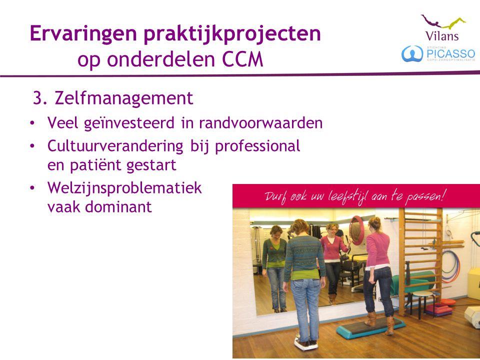 Ervaringen praktijkprojecten op onderdelen CCM 3. Zelfmanagement Veel geïnvesteerd in randvoorwaarden Cultuurverandering bij professional en patiënt g