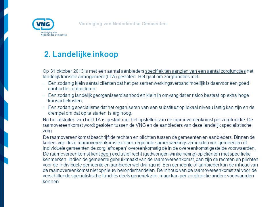 Vereniging van Nederlandse Gemeenten Op 31 oktober 2013 is met een aantal aanbieders specifiek ten aanzien van een aantal zorgfuncties het landelijk t
