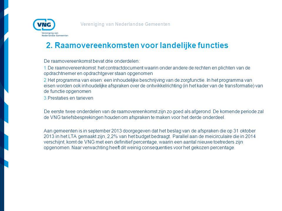 Vereniging van Nederlandse Gemeenten 2. Raamovereenkomsten voor landelijke functies De raamovereenkomst bevat drie onderdelen: 1.De raamovereenkomst: