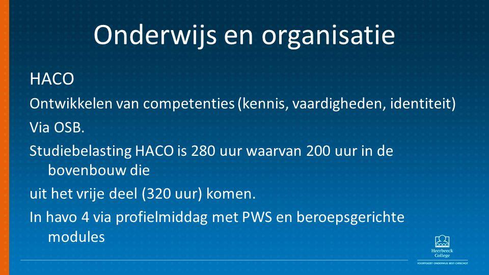 Onderwijs en organisatie HACO Ontwikkelen van competenties (kennis, vaardigheden, identiteit) Via OSB.