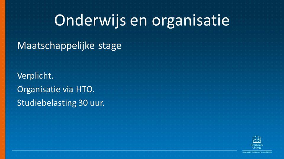 Onderwijs en organisatie Maatschappelijke stage Verplicht.