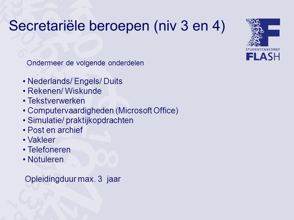 Administratief medewerker Ondermeer de volgende onderdelen Nederlands/ Engels Rekenen/ Wiskunde Tekstverwerken Computervaardigheden (Microsoft Office) Simulatie/ praktijkopdrachten Post en archief Vakleer Duur max.