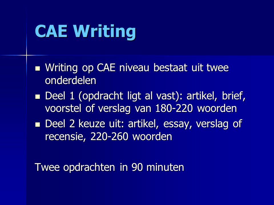 CAE – Use of English Het examen Use of English bestaat uit vijf onderdelen: 1.
