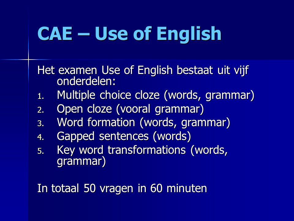 Use of English – uitwerking 1 Multiple choice cloze = kiezen uit 4 gegeven antwoorden Open cloze = zelf ontbrekende woord invullen Word formation = woordafleiding (bijv.