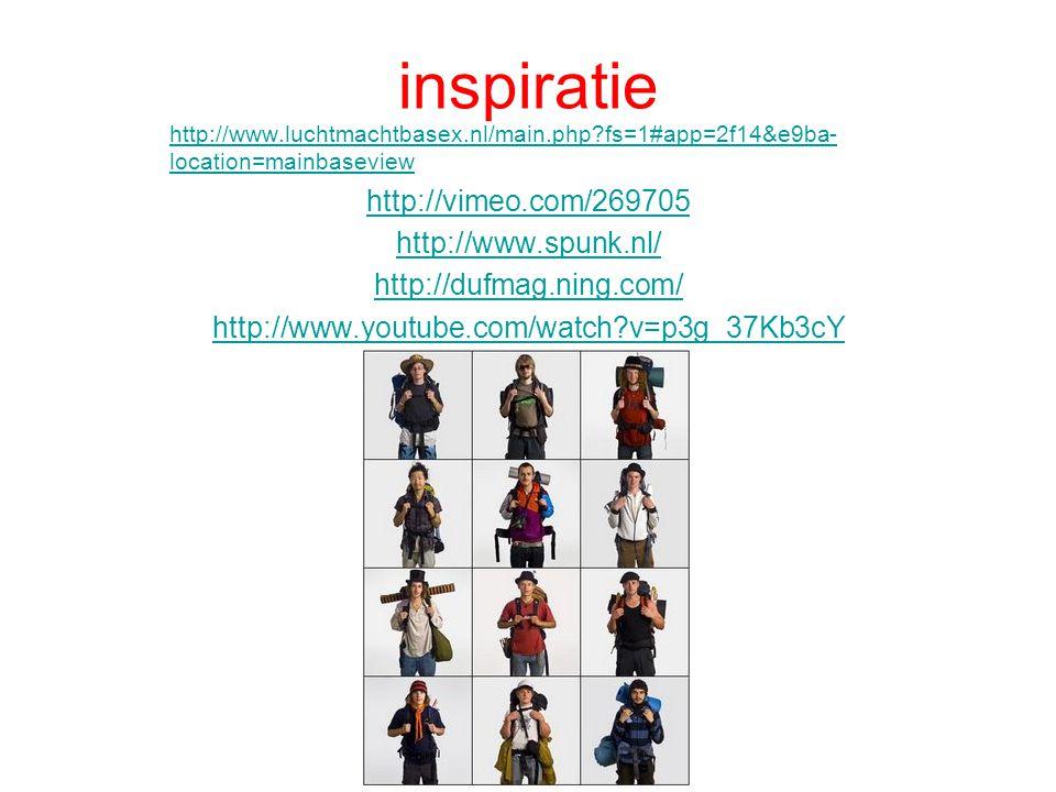 inspiratie http://www.luchtmachtbasex.nl/main.php?fs=1#app=2f14&e9ba- location=mainbaseview http://vimeo.com/269705 http://www.spunk.nl/ http://dufmag