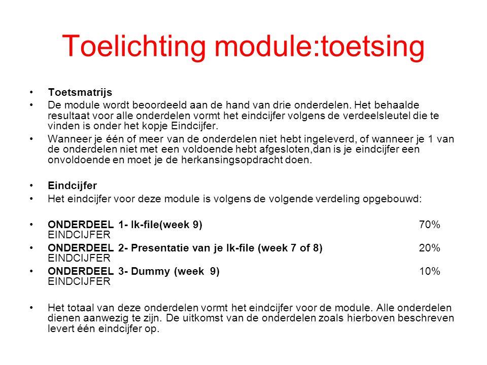 Toelichting module:toetsing Toetsmatrijs De module wordt beoordeeld aan de hand van drie onderdelen. Het behaalde resultaat voor alle onderdelen vormt