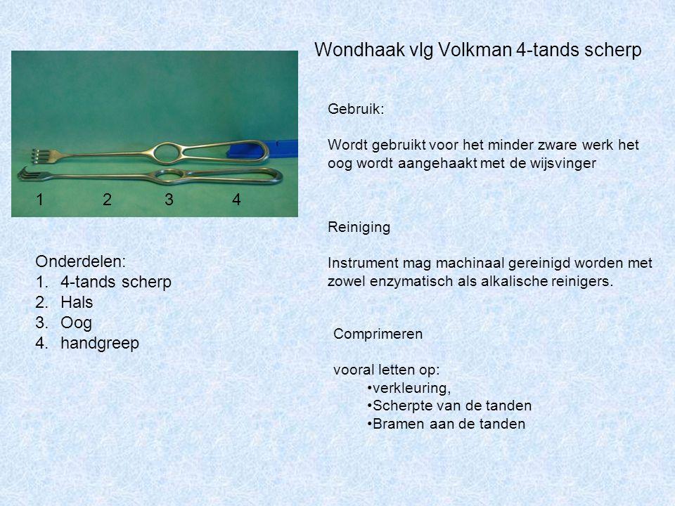 Wondhaak vlg Volkman 4-tands scherp Onderdelen: 1.4-tands scherp 2.Hals 3.Oog 4.handgreep Gebruik: Wordt gebruikt voor het minder zware werk het oog w