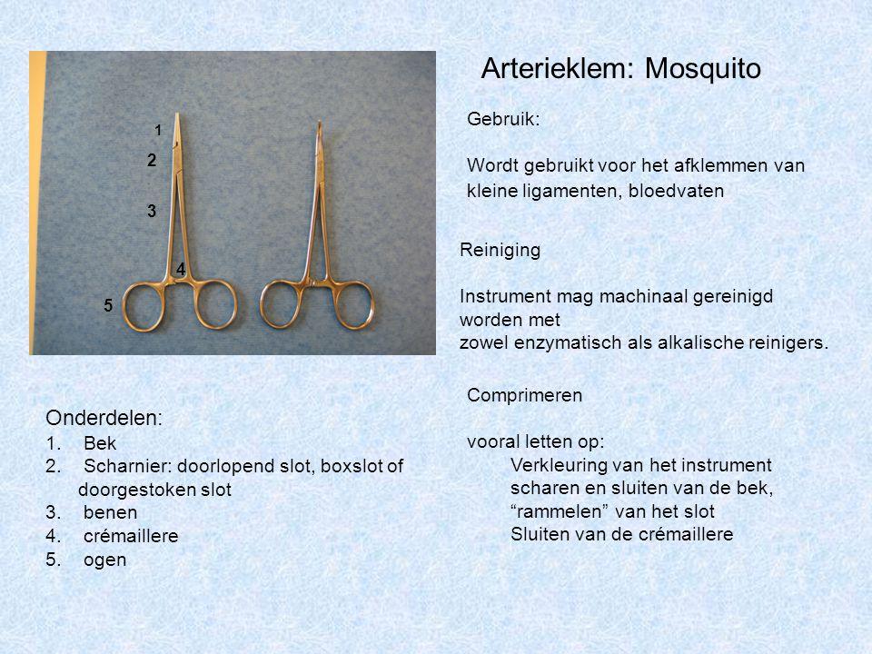Arterieklem: Mosquito Onderdelen: 1. Bek 2. Scharnier: doorlopend slot, boxslot of doorgestoken slot 3. benen 4. crémaillere 5. ogen Gebruik: Wordt ge