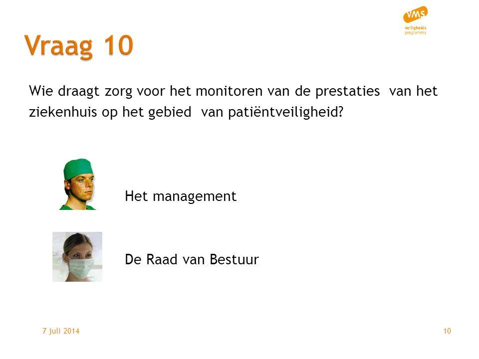 7 juli 201410 Wie draagt zorg voor het monitoren van de prestaties van het ziekenhuis op het gebied van patiëntveiligheid.