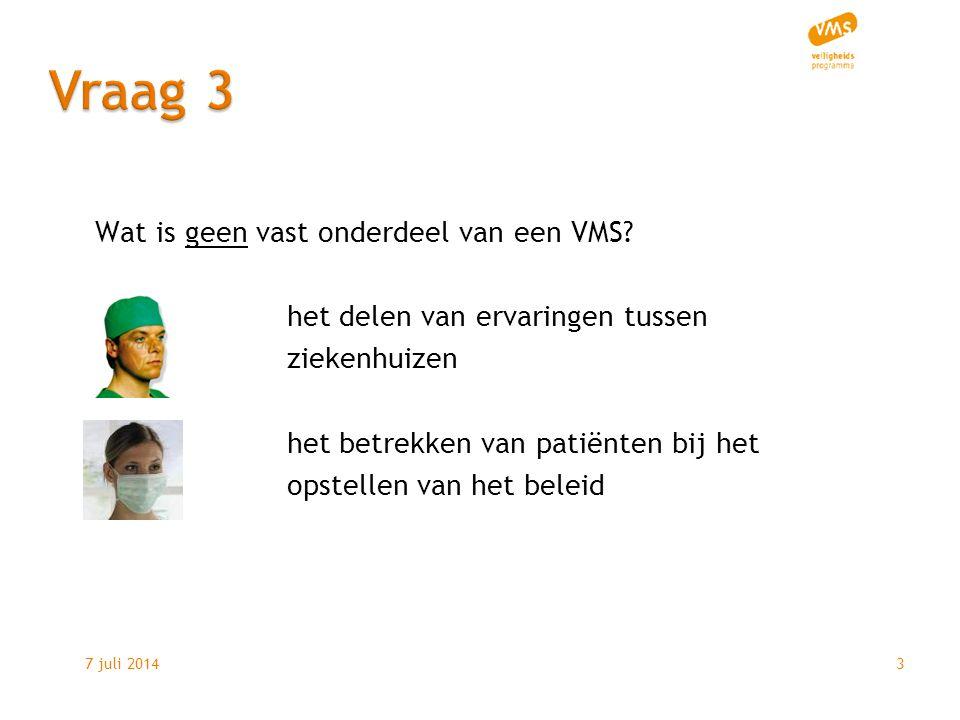 7 juli 20143 Wat is geen vast onderdeel van een VMS.