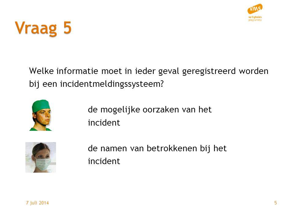 7 juli 20145 Welke informatie moet in ieder geval geregistreerd worden bij een incidentmeldingssysteem.