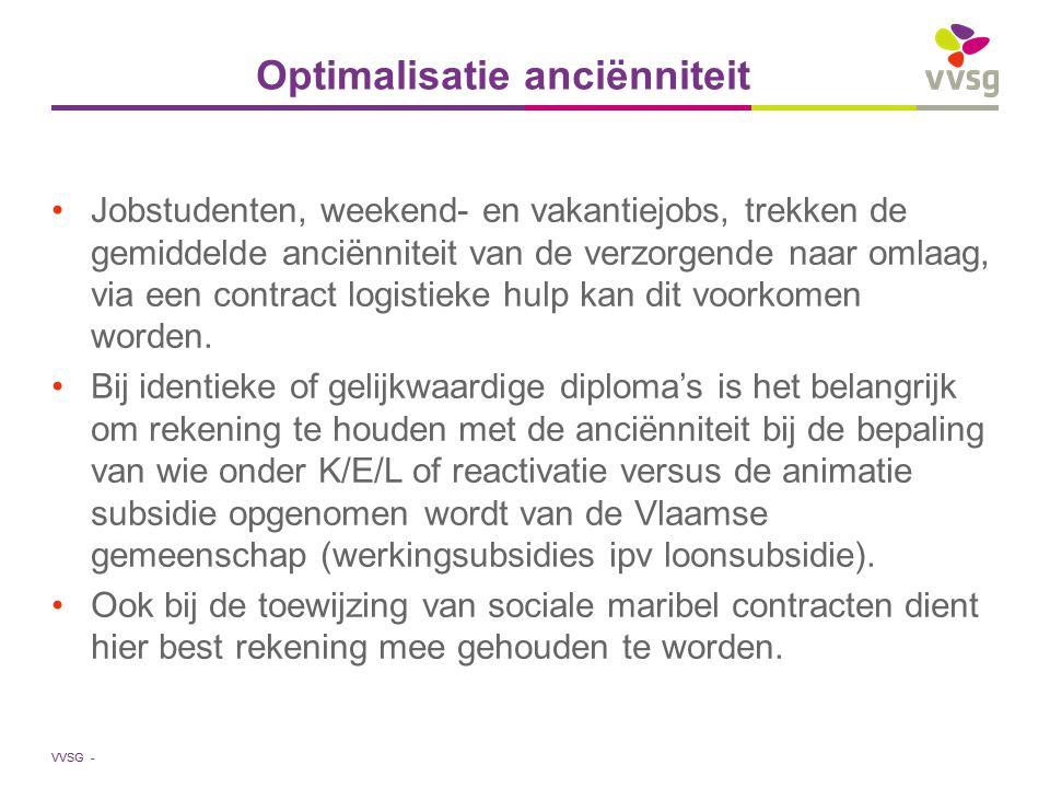 VVSG - Optimalisatie anciënniteit Jobstudenten, weekend- en vakantiejobs, trekken de gemiddelde anciënniteit van de verzorgende naar omlaag, via een contract logistieke hulp kan dit voorkomen worden.