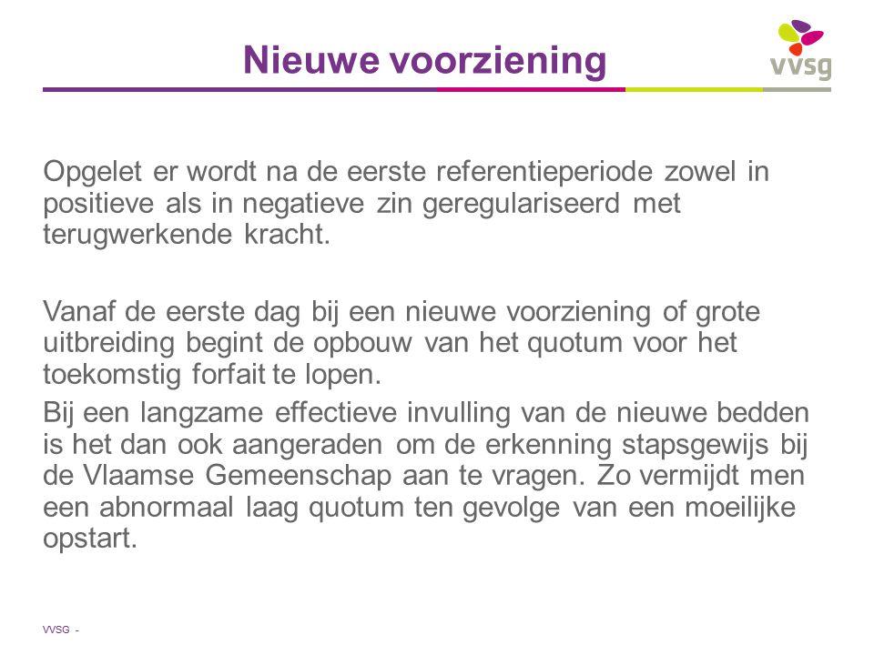 VVSG - Nieuwe voorziening Opgelet er wordt na de eerste referentieperiode zowel in positieve als in negatieve zin geregulariseerd met terugwerkende kracht.
